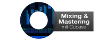 Mixing und Mastering mit Cubase